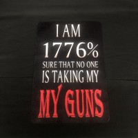 1776 sure that no one is taking my guns vintage tin sign