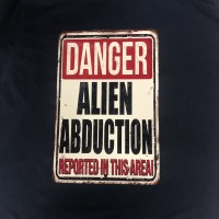 danger alien abduction in area sign
