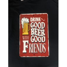 drink good beer with good friends sign