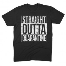 STRAIGHT OUTTA QUARANTINE COVID 19 CORONA VIRUS T SHIRT